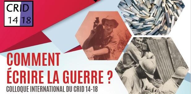 Colloque du CRID 14-18 : Comment écrire la guerre ?