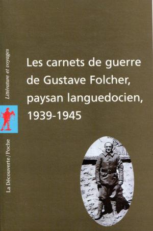 A propos de l'édition des «Carnets de guerre de Gustave Folcher, paysan languedocien 1939-1945», par Rémy Cazals